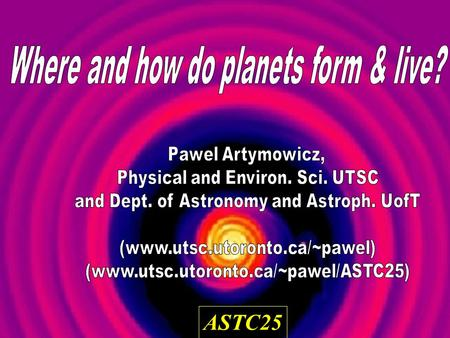 ASTC25. What's our Solar System <strong>like</strong>? Are there any <strong>OTHER</strong> planetary systems? How many? How do they look? How to explain similarities/differences with.