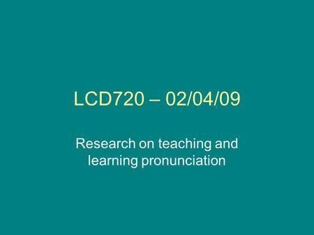 Research on teaching and learning pronunciation