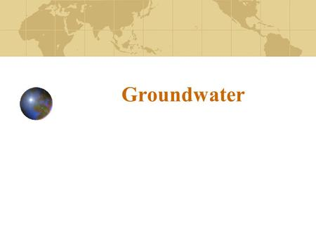 Groundwater. Importance of groundwater Groundwater is water found in the pores of soil and sediment, plus narrow fractures in bedrock Groundwater is the.