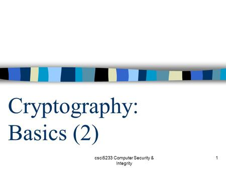 Csci5233 Computer Security & Integrity 1 Cryptography: Basics (2)