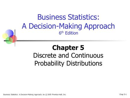 Chapter 5 Discrete and Continuous Probability Distributions