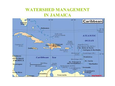 WATERSHED MANAGEMENT IN JAMAICA. Background Location and Size The island is located in the north-western Caribbean Sea, it is the third largest of the.