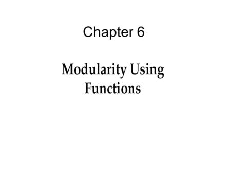 Chapter 6. 2 Objectives You should be able to describe: Function and Parameter Declarations Returning a Single Value Pass by Reference Variable Scope.