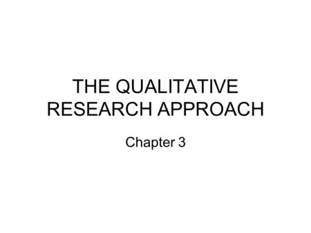THE QUALITATIVE RESEARCH APPROACH Chapter 3. WHAT IS THE INTERPRETIVE WAY OF THINKING? Multiple Realities Data versus Information Subjects versus Research.