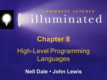 Chapter 8 High-Level Programming Languages Nell Dale John Lewis.