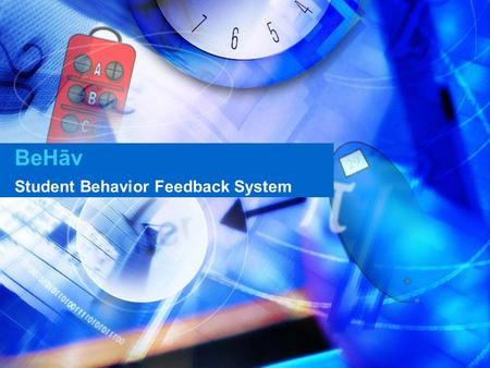 BeHāv Student Behavior Feedback System. Overview Team What is BeHav In Action Features Design Risks Time-Line.