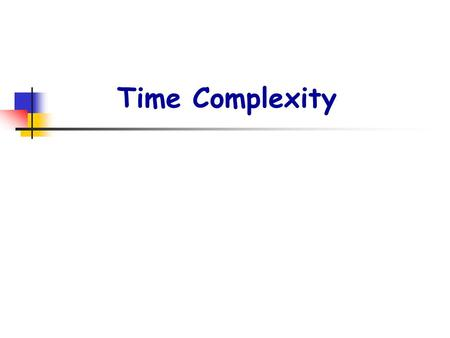 Time Complexity.