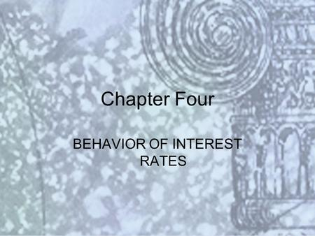 Copyright © 2000 Addison Wesley Longman Slide #4-1 Chapter Four BEHAVIOR OF INTEREST RATES.