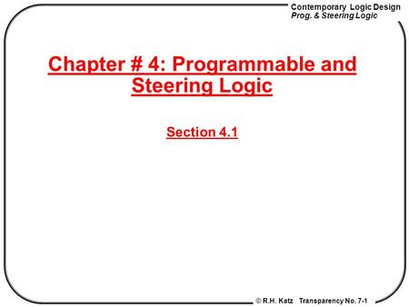 Chapter # 4: Programmable and Steering Logic Section 4.1