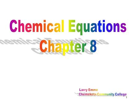 1. 2 Chemists use chemical equations to describe reactions they observe in the laboratory or in nature. Chemical equations provide us with the means to.