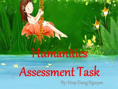 Humanities Assessment Task By: Hiep Dang Nguyen. Why is time and place matter? I had been affected because my mum was born in Cambodia and my step-grandfather.