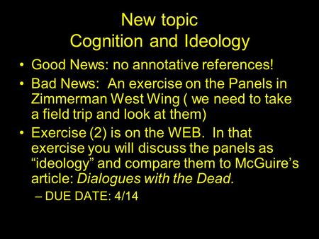 New topic Cognition and Ideology Good News: no annotative references! Bad News: An exercise on the Panels in Zimmerman West Wing ( we need to take a field.