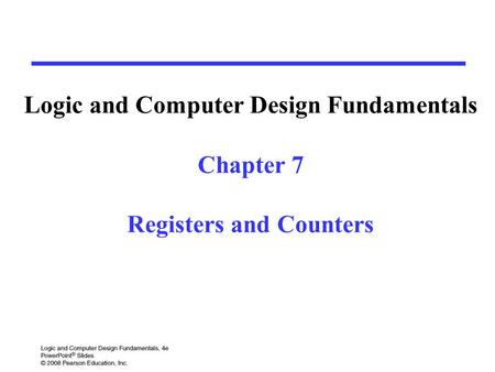 Logic and Computer Design Fundamentals Registers and Counters