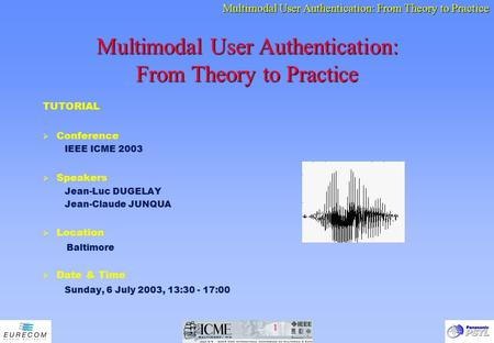 Multimodal User Authentication: From Theory to Practice