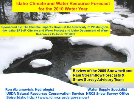 Review of the 2009 Snowmelt and Rain Streamflow Forecasts & Snow Survey Advisory Team Ron Abramovich, Hydrologist Water Supply Specialist USDA Natural.