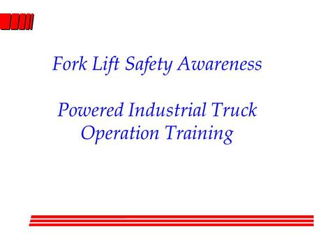 Fork Lift Safety Awareness Powered Industrial Truck Operation Training.