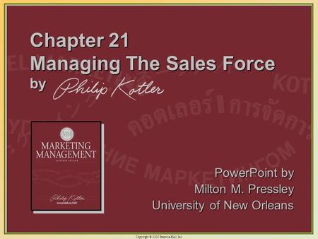 Copyright © 2003 Prentice-Hall, Inc. 21-1 Chapter 21 Managing The Sales Force by PowerPoint by Milton M. Pressley University of New Orleans.