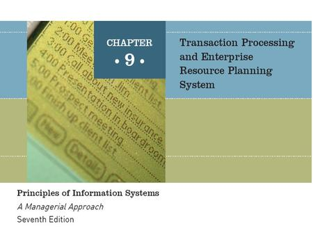 Principles of Information Systems, Seventh Edition2 An organization's TPS must support the routine, day-to- day activities that occur in the normal course.