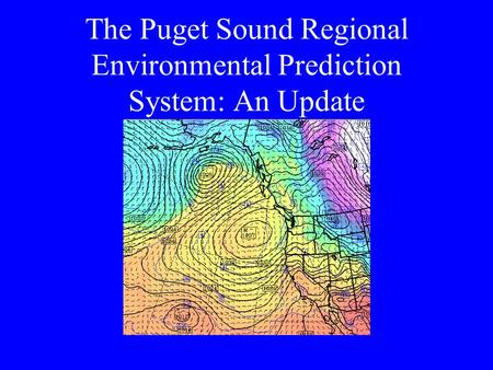 The Puget Sound Regional Environmental Prediction System: An Update.