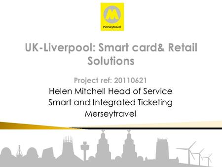 UK-Liverpool: Smart card& Retail Solutions