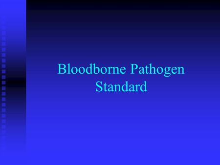 Bloodborne Pathogen Standard. Introduction California Code of Regulations, Title 8, Sec 5193 California Code of Regulations, Title 8, Sec 5193 Applies.