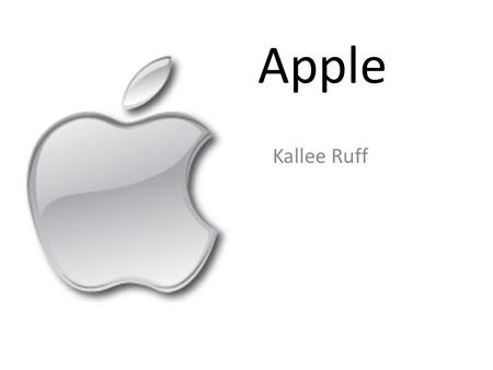 Apple Kallee Ruff. Social & Economic History In the beginning…