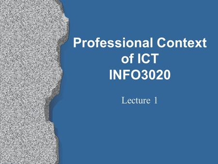 Professional Context of ICT INFO3020 Lecture 1. Introduction l Structure and delivery of the module l Assessment l Resources l Why do this module? l Influences.