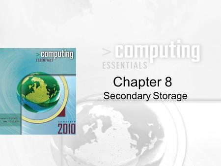 Secondary Storage Chapter 8. 8-2 Distinguish between primary and secondary storage Compare internal and external hard disks Describe ways to improve hard-disk.