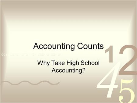 Accounting Counts Why Take High School Accounting?