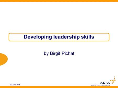 26 June 2015 Developing leadership skills by Birgit Pichat.