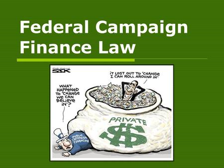 Federal Campaign Finance Law. Federal Election Commission  Established by Congress in 1974, the FEC in an independent agency in the executive branch.