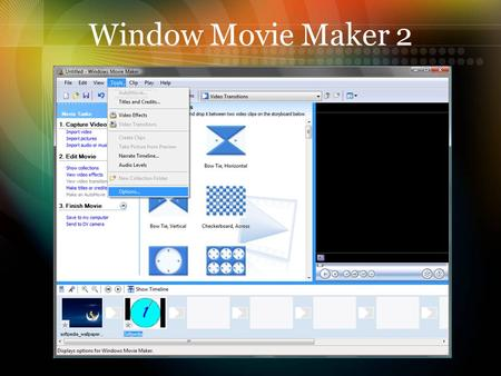 Window Movie Maker 2.  Introduction: Windows Movie Maker is video creating/editing software. It contains features such as effects, transitions, titles/credits,