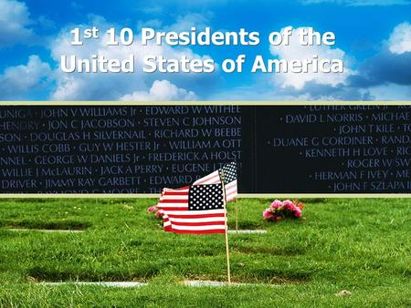 1 st 10 Presidents of the United States of America.