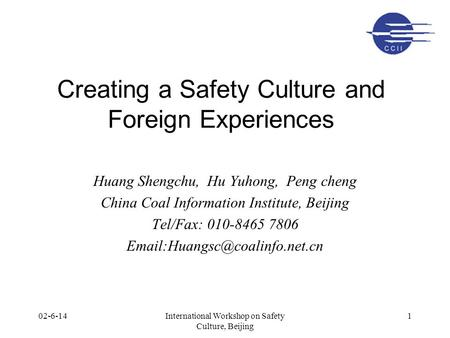 02-6-14International Workshop on Safety Culture, Beijing 1 Creating a Safety Culture and Foreign Experiences Huang Shengchu, Hu Yuhong, Peng cheng China.
