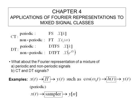 APPLICATIONS OF FOURIER REPRESENTATIONS TO