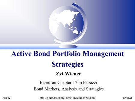 Fall-02  EMBAF Zvi Wiener Based on Chapter 17 in Fabozzi Bond Markets, Analysis and Strategies Active Bond.