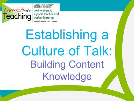 Establishing a Culture of Talk: Building Content Knowledge.