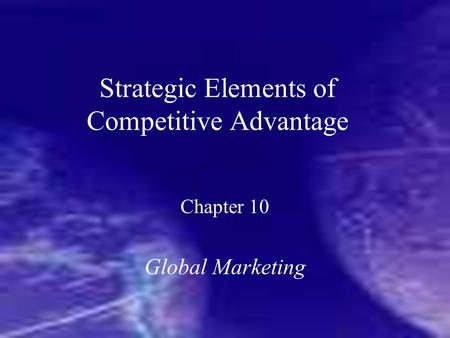 Strategic Elements of Competitive Advantage