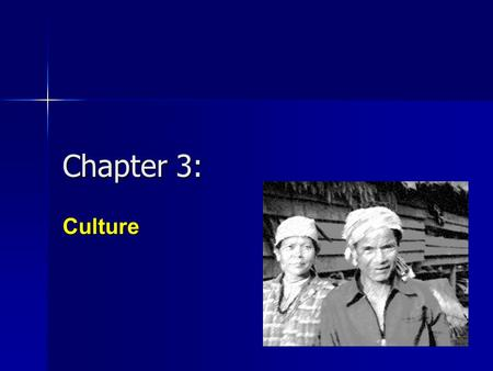 Chapter 3: Culture. Life Application Journal Using the concepts from page 70-71, describe how you think Moroccan culture might change or stay the same.