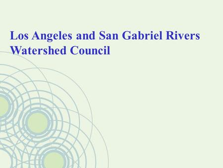 Los Angeles and San Gabriel Rivers Watershed Council.