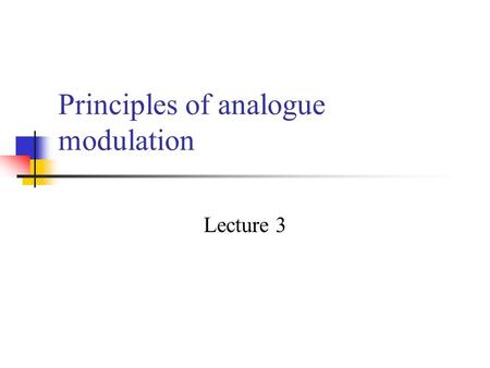 Principles of analogue modulation