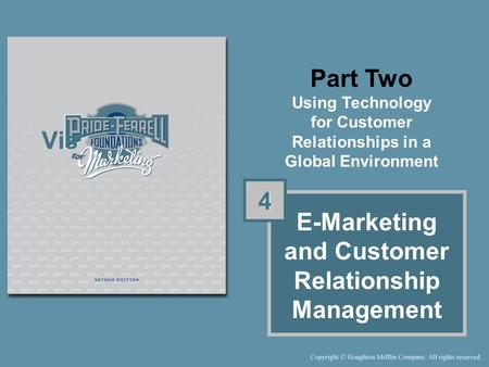 Part Two Using Technology for Customer Relationships in a Global Environment E-Marketing and Customer Relationship Management 4 4 Vis.