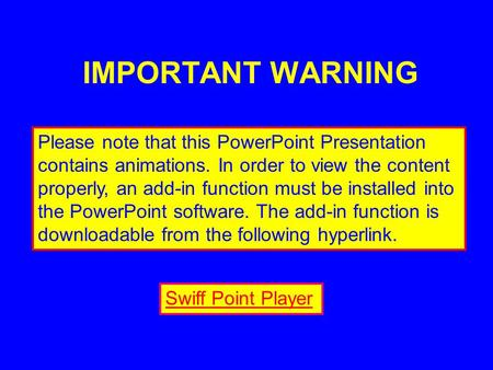IMPORTANT WARNING Please note that this PowerPoint Presentation contains animations. In order to view the content properly, an add-in function must be.