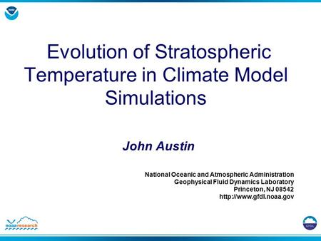 National Oceanic and Atmospheric Administration Geophysical Fluid Dynamics Laboratory Princeton, NJ 08542  Evolution of Stratospheric.