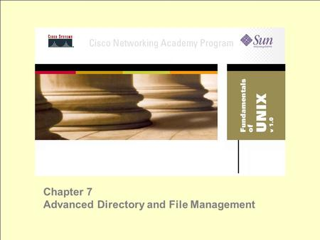 Chapter 7 Advanced Directory and File Management.