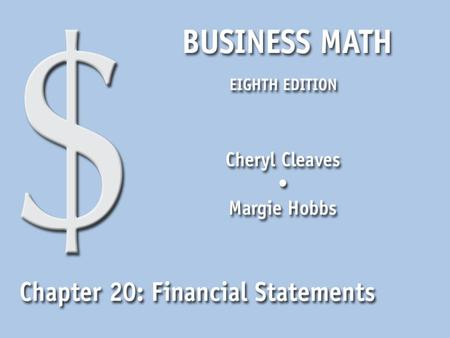 Business Math, Eighth Edition Cleaves/Hobbs © 2009 Pearson Education, Inc. Upper Saddle River, NJ 07458 All Rights Reserved 20.1 The Balance Sheet Prepare.