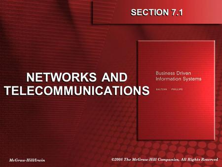 McGraw-Hill/Irwin ©2008 The McGraw-Hill Companies, All Rights Reserved SECTION 7.1 NETWORKS AND TELECOMMUNICATIONS.