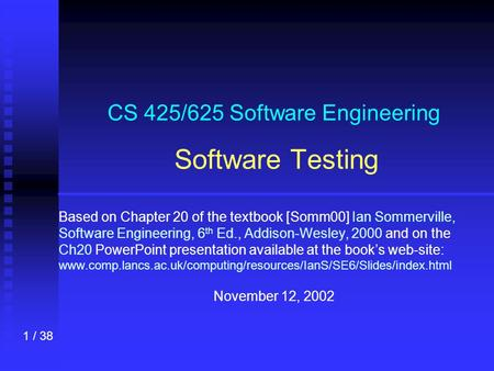 CS 425/625 Software Engineering Software Testing
