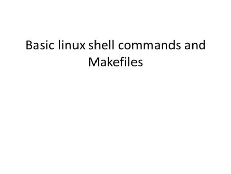 Basic linux shell commands and Makefiles. Log on to engsoft.rutgers.edu Open SSH Secure Shell – Quick Connect Hostname: engsoft.rutgers.edu Username/password:
