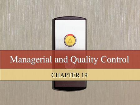 Managerial and Quality Control CHAPTER 19. Copyright © 2008 by South-Western, a division of Thomson Learning. All rights reserved. 2 Learning Objectives.